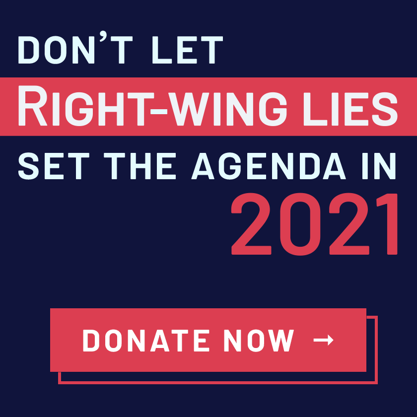 Don't let right wing lies set the agenda. Donate now!